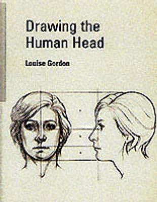 Drawing the Human Head - Gordon, Louise