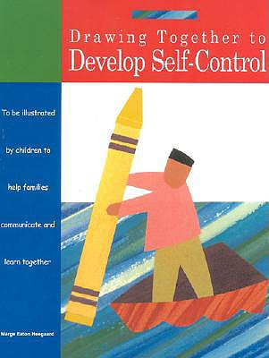 Drawing Together to Develop Self-Control - Heegaard, Marge Eaton, M.A.