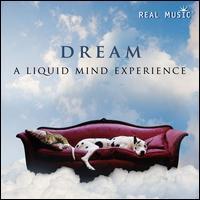 Dream: A Liquid Mind Experience - Liquid Mind