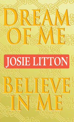 Dream of Me/Believe in Me - Litton, Josie
