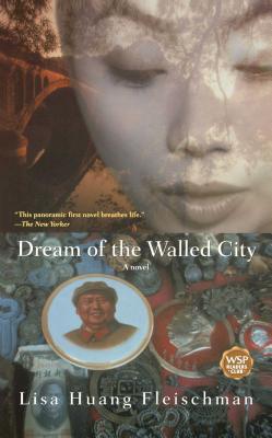 Dream of the Walled City - Fleischman, Lisa Huang