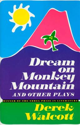 Dream on Monkey Mountain and Other Plays - Walcott, Derek