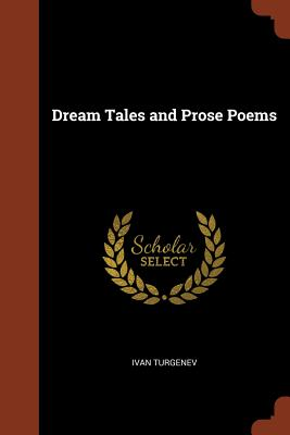 Dream Tales and Prose Poems - Turgenev, Ivan
