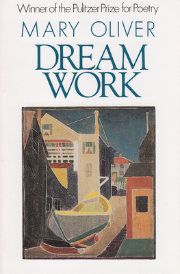 Dream Work - Oliver, Mary