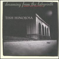 Dreaming from the Labyrinth (Soñar del Laberinto) - Tish Hinojosa