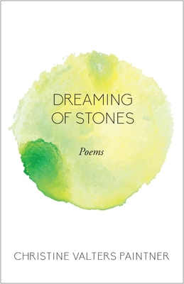 Dreaming of Stones: Poems - Paintner, Christine Valters