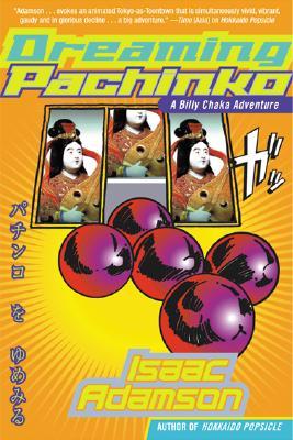 Dreaming Pachinko - Adamson, Isaac