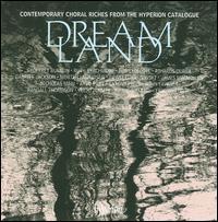 Dreamland - Christopher Sheldrake (bass); Frances Henderson (soprano); Iain Macleod-Jones (counter tenor); Kevin Beckett (counter tenor);...