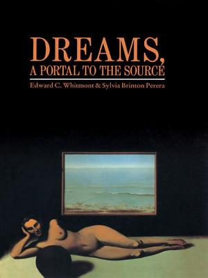 Dreams, A Portal to the Source - Whitmont, Edward C, and Perera, Sylvia Brinton