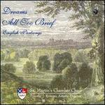 Dreams All Too Brief: English Partsongs