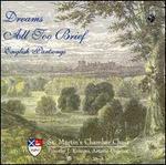 Dreams All Too Brief: English Partsongs