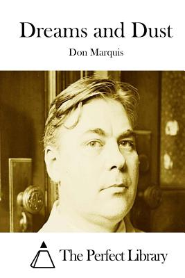 Dreams and Dust - Marquis, Don, and The Perfect Library (Editor)