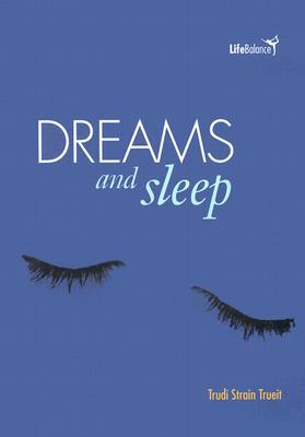 Dreams and Sleep - Trueit, Trudi Strain