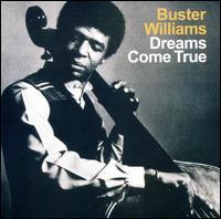 Dreams Come True - Buster Williams