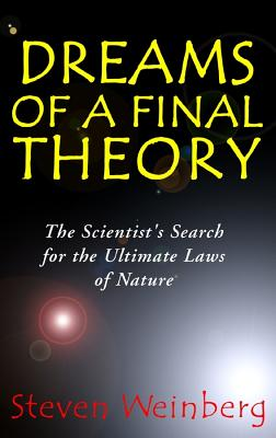 Dreams of a Final Theory - Weinberg, Steven
