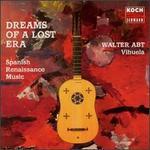 Dreams of a Lost Era Spanish Renaissance Music