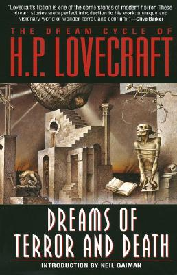 Dreams of Terror and Death: The Dream Cycle of H. P. Lovecraft - Lovecraft, H P