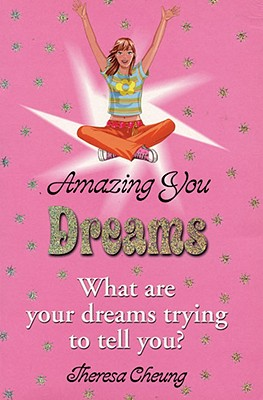 Dreams: What Are Your Dreams Trying to Tell You? - Cheung, Theresa
