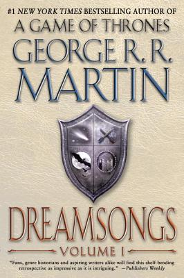 Dreamsongs, Volume I - Martin, George R R
