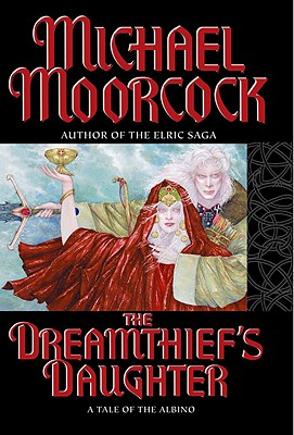 Dreamthief's Daughter - Moorcock, Michael