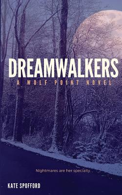 Dreamwalkers - Spofford, Kate
