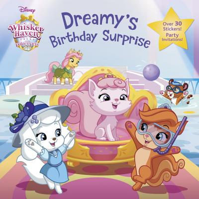 Dreamy's Birthday Surprise (Disney Palace Pets: Whisker Haven Tales) - Orsi, Tea