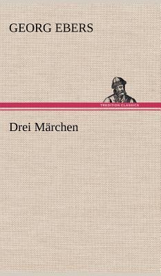 Drei Marchen - Ebers, Georg