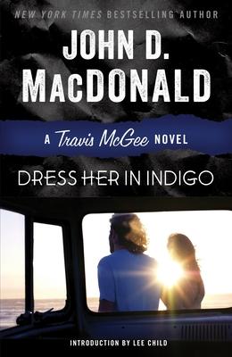 Dress Her in Indigo - MacDonald, John D