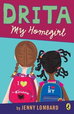 Drita, My Homegirl - Lombard, Jenny