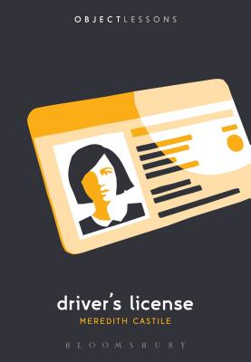 Driver's License - Castile, Meredith, and Schaberg, Christopher (Editor), and Bogost, Ian, Professor (Editor)