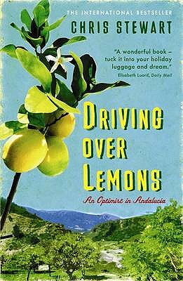Driving Over Lemons: An Optimist in Andalucia - Stewart, Chris