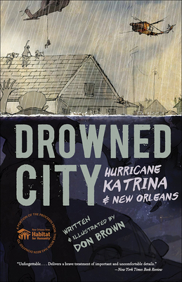Drowned City: Hurricane Katrina & New Orleans - Brown, Don
