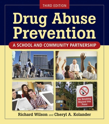 Drug Abuse Prevention: A School and Community Partnership - Wilson, Richard, MD, MS