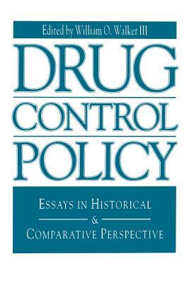 Drug Control Policy - Walker, William O, III (Editor)