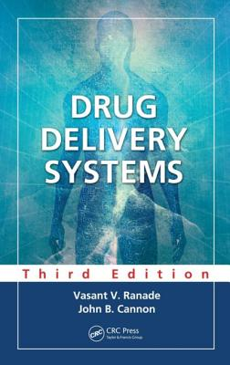 Drug Delivery Systems, Third Edition - Ranade, Vasant V, and Cannon, John B