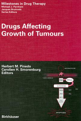 Drugs Affecting Growth of Tumours - Pinedo, Herbert M (Editor), and Smorenburg, Carolien H (Editor)
