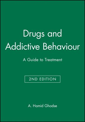 Drugs and Addictive Behaviour - Ghodse, Hamid