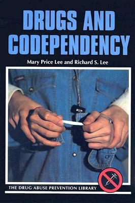 Drugs and Codependency - Lee, Mary Price, and Lee, Richard Sando