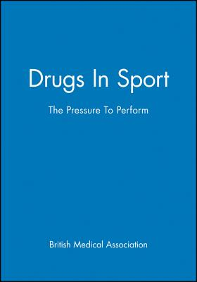 Drugs in Sport: The Pressure to Perform - British Medical Association