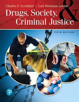 Drugs, Society and Criminal Justice - Levinthal, Charles F, and Lovins, Lori Brusman