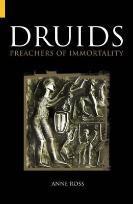 Druids: Preachers of Immortality - Ross, Anne