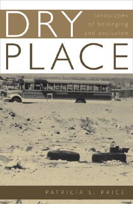 Dry Place - Price, Patricia L, Professor