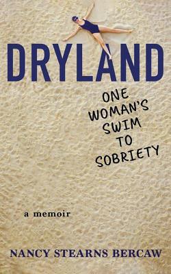 Dryland: One Woman's Swim to Sobriety - Bercaw, Nancy Stearns