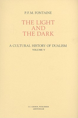 Dualism in Ancient Iran, India, and China - Fontaine, P F M