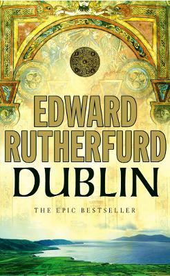 Dublin: Foundation - Rutherfurd, Edward