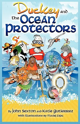 Duckey and the Ocean Protectors - Sexton, John, and Gutierrez, Katie
