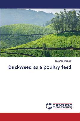 Duckweed as a Poultry Feed - Khanam Tasawar
