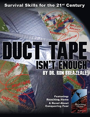 Duct Tape Isn't Enough: Survivial Skills for the 21st Century - Breazeale, Ron