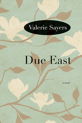 Due East - Sayers, Valerie