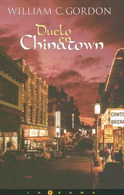 Duelo en Chinatown - Gordon, William C, and Somoza, Tamara Gil (Translated by)
